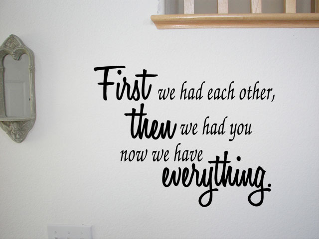 We Have Each Other Quotes: Nursery Wall Vinyl Quote