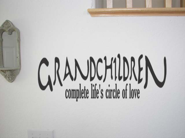 Grandchildren complete life vinyl wall quotes lettering for Home decor quotes signs